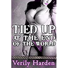 Tied Up at the End of the World (English Edition)