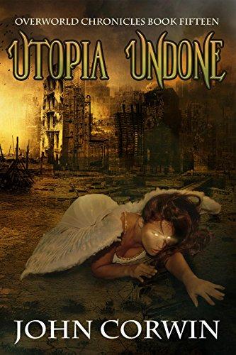 Utopia Undone: an epic Urban Fantasy novel (Overworld Chronicles Book 15)