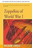 Zeppelins of World War I, Wilbur L. Cross, 0595157734