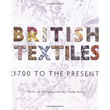 British Textiles: 1700 to the Present
