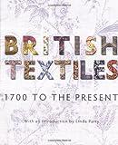 British Textiles: 1700 to the Present