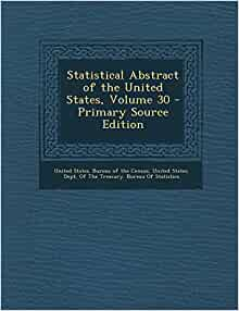 Statistical abstract of the united states volume 30 united states bureau of the census - United states bureau of the census ...
