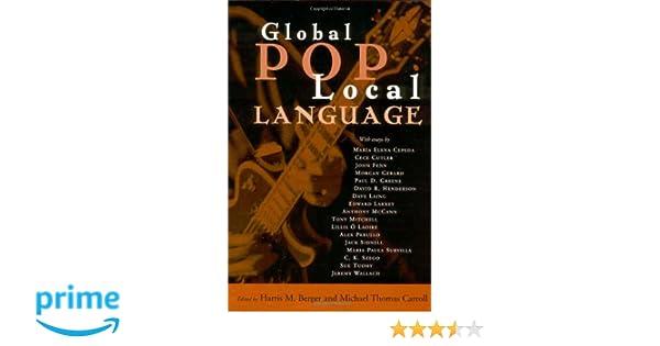 Global Pop, Local Language by Harris M. Berger, Michael Thomas Carroll - urepunapox.ml