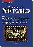 Deutsches Notgeld, Band 9: Notgeld der besonderen Art. Geldscheine aus Stoff, Leder und sonstigen ungewöhnlichen Materialien