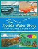 The Florida Water Story, Peggy S. Lantz and Wendy A. Hale, 1561640999