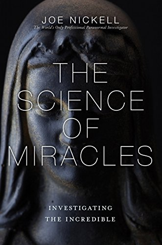Image of The Science of Miracles: Investigating the Incredible