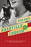 Front cover for the book Nashville Chrome by Rick Bass
