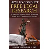 How to Conduct Free Legal Research: A System for Getting Actionable and Reliable Results When Conducting Legal Research