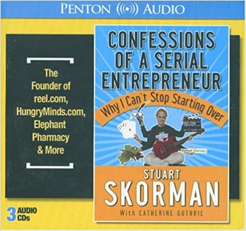 Book Confessions of a Serial Entrepreneur: Why I Can't Stop Starting Over (Penton Audio)