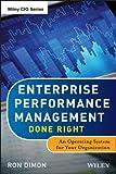 Enterprise Performance Management Done Right, Ron Dimon, 1118370759