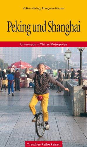 Peking und Shanghai: Unterwegs in Chinas Metropolen