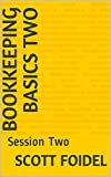 Bookkeeping Basics Two: Session Two