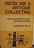 img - for Practical Guide to Antique Collecting book / textbook / text book