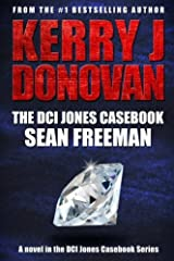 """The DCI Jones Casebook: Sean Freeman: """"Diamonds are nothing more than compressed carbon."""" (Volume 1) Paperback"""