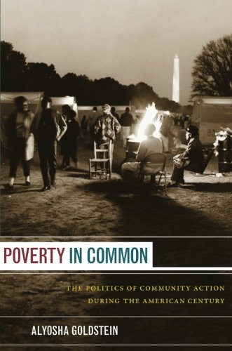 Poverty in Common: The Politics of Community Action During the American Century