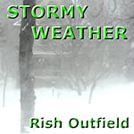 Stormy Weather | Rish Outfield
