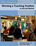 The Guide to Winning a Teaching Position in Any Job Market, MacGregor Kniseley, 0983443203