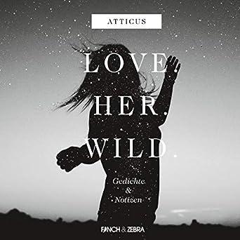 Loveherwild Gedichte Und Notizen Audio Download Amazon