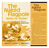 img - for The naked flagpole: Battle for Bataan book / textbook / text book