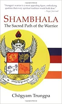Shambhala: The Sacred Path of the Warrior by Chogyam Trungpa (30-Apr-2007) Mass Market
