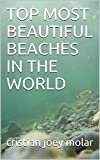 #10: TOP MOST BEAUTIFUL BEACHES IN THE WORLD