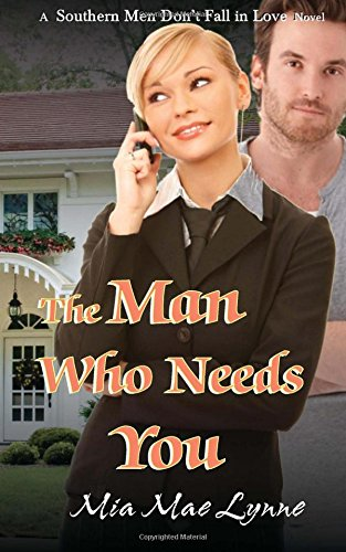 The Man Who Needs You (Southern Men Don't Fall In Love) (Volume 5)