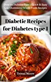 Diabetic Recipes for Diabetes type 1: Over 101 Diabetes Type-1 Quick & Easy Low Cholesterol Whole Foods Recipes (Quick and Easy Natural Food Book 43)
