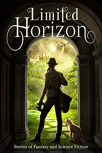 Limited Horizon: Stories of Fantasy and Science Fiction