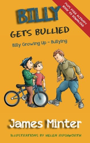 Book: Billy Gets Bullied - Bullying (Billy Growing Up, Volume 1) by James Minter