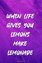 When Life Gives You Lemons Make Lemonade, A beautiful book design Inspirational Journal for women, and perfect gifts for women and girls of all ages. ... teens. (She's Got Drive Journals - Notebook) Paperback