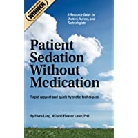 Patient Sedation Without Medication: Rapid rapport and quick hypnotic techniques: A Resource Guide for Doctors, Nurses, and Technologists