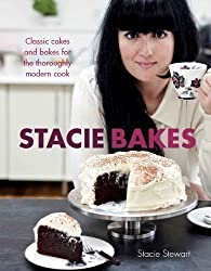 Stacie Bakes: Classic cakes and bakes for the thoroughly modern cook by Stacie Stewart (2013)