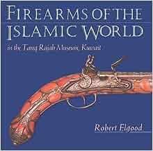 Firearms of the Islamic World: in the Tared Rajab Museum, Kuwait ...