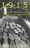 1915: A Tale of Two Nations: Canada, U.S. and World War I Part 2