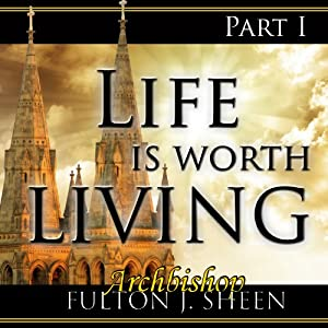 Life Is Worth Living, Part 1 Radio/TV Program