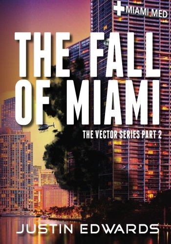 The Fall of Miami: Part 2 of the Vector Series (Volume - Falls Miami The