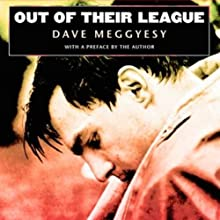 Out of Their League Audiobook by David Meggyesy Narrated by Thomas Stephen Jr.