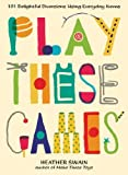 Play These Games, Heather Swain, 0399537449