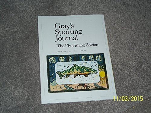 Gray's Sporting Journal: The Fly-Fishing Edition (Volume Thirty-Five Issue 2 April 2010)