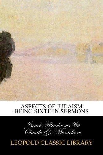Aspects of Judaism being sixteen sermons pdf
