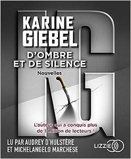 Amazon Fr D Ombre Et De Silence Karine Giebel