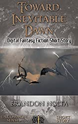 Toward Inevitable Dawn: Digital Fantasy Fiction Short Story (Digital Fiction Short Story)