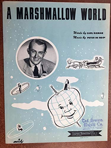 A MARSHMALLOW WORLD (1949 Peter De Rose SHEET MUSIC), pristine condition, featured by Vaughn Monroe (pictured)