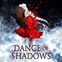 Dance of Shadows Audiobook by Yelena Black Narrated by Meaghan Sullivan