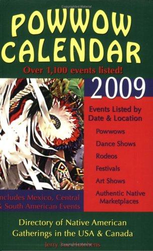 2009 Powwow Calendar: Directory of Native American Gatherings in the USA & Canada (Powwow Calendar: Guide to Native American Gatherings in the U.S.A. & ()