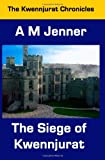 The Siege of Kwennjurat, A. Jenner, 1479280313