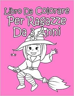 Amazon It Libro Da Colorare Per Ragazze Da 3 Anni Disegni Carini