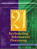 Century 21 Keyboarding and Information Processing : Complete Course, Robinson, Jerry W. and Hoggatt, Jack P., 0538648929
