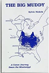 The Big Muddy: A canoe journey down the Mississippi by Sylvie Nickels (1992-02-22) Paperback