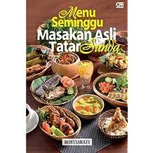 Menu Seminggu Masakan Asli Tatar Sunda (Indonesian Edition) by Rostiawati Rostiawati (2014-08-25)
